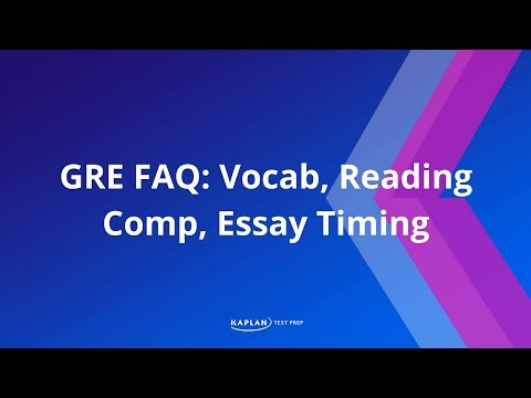 GRE FAQ: Vocab, Reading Comp, Essay Timing | Kaplan Test Prep