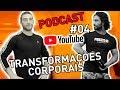 PODCAST #04 - TRANSFORMAÇÕES CORPORAIS MP3