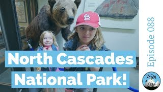 Bridges, Dams and Trails in North Cascades National Park- Episode 088