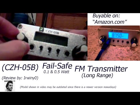 CZH-05B Fail-Safe 0.1W AND 0.5W Long Range FM Transmitter Review (Irwiny0) (Buyable on Amazon.com)