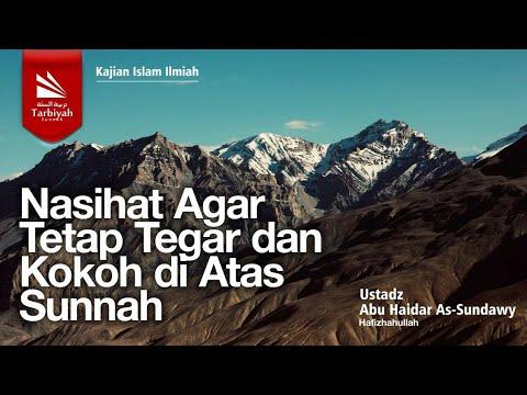 Nasihat Agar Tetap Tegar dan Kokoh di Atas Sunnah | Ustadz Abu Haidar As-Sundawy حفظه الله