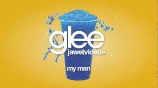 Watch Glee Cast My Man video