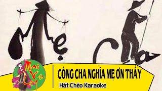 [Hát Chèo Karaoke] Công Cha Nghĩa Mẹ Ơn Thầy