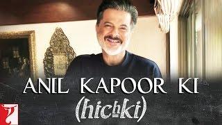 Anil Kapoor ki Hichki