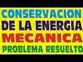 CONSERVACION DE LA ENERGIA MECANICA-PROBLEMA RESUELTO