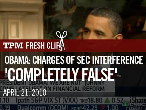 Obama: Charges Of SEC Interference 'Completely False'