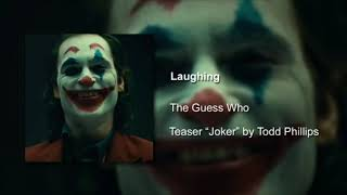 Laughing - The Guess Who (Teaser -Joker- Joaquin Phoenix by Todd Phillips) SOUNDTRACK