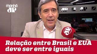 Relação entre Brasil e EUA deve ser entre iguais e não de subserviência | #MarcoAntonioVilla