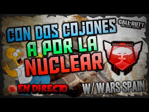 CON DOS COJONES A POR LA NUCLEAR! | ROAD TO NUCLEAR #5 EN DIRECTO! C/ WARS SPAIN