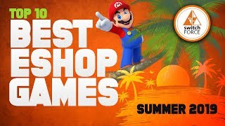 Nintendo's Top 10 BEST Switch eShop Games of Summer 2019!