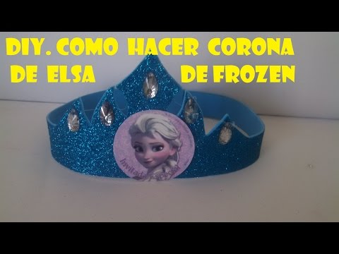 DIY,COMO HACER CORONA DE ELSA DE FROZEN/ how to make a princess crown elsa frozen