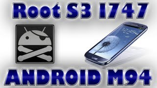 Como Hacer Root a Samsung Galaxy S3 I747 LTE /Rootear S3 747/ MiSoTa94