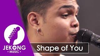 Download Lagu Ed Sheeran - Shape of You ( Cover by Jekong, Ariyah Records ) Gratis STAFABAND