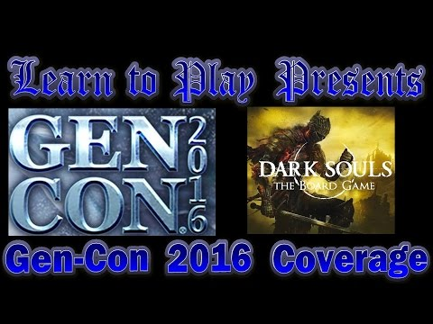 Learn to Play Presents: Gen Con 2016 Coverage:  Dark Souls by Steamforge