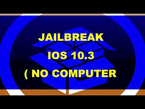 Jailbreak iOS 10.3 - How to Jailbreak iOS 10.3 (Without Computer) IOS 10.3 Jaibreak