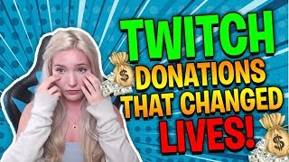 TWITCH DONATIONS THAT CHANGED LIVES! ($100,000)