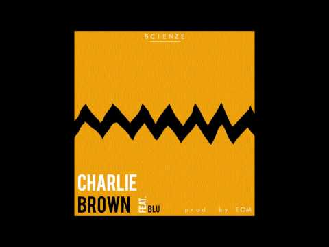 ScienZe - Charlie Brown feat. Blu (Prod. by EOM)