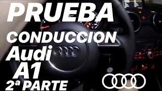 """2a PARTE PRUEBA CIRCULACION CON EL AUDI A1 TDI EL MEJOR COCHE """"PREMIUM"""" POR CIUDAD"""