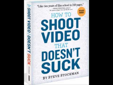"Steve Stockman ""How to Shoot Video that Doesn't Suck"" Interview June 2011.wmv"