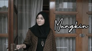 Download MUNGKIN - MELLY GOESLAW COVER BY FADHILAH INTAN Mp3/Mp4