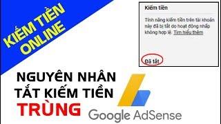 Kênh Youtube Bị Tắt Kiếm Tiền Trùng Google Adsense - Khắc phục như thế nào?