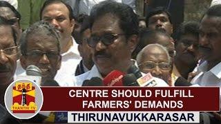 Centre should fulfill Farmers' demands | TNCC Chief Thirunavukkarasar | Thanthi TV