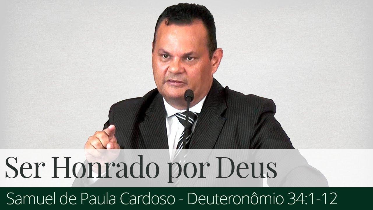 O Privilégio de Ser Honrado por Deus - Samuel de Paula Cardoso