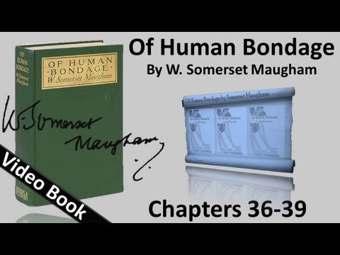 Chs 036-039 - Of Human Bondage by W. Somerset Maugham streaming vf