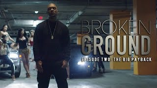 "WSHH x OBE Presents: Broken Ground Episode 2 ""The Big Payback"""