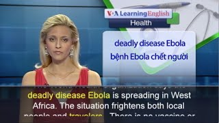 Anh ngữ đặc biệt - Protection Against Ebola - How to Keep Safe