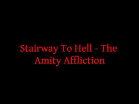 The Amity Affliction - Stairway To Hell