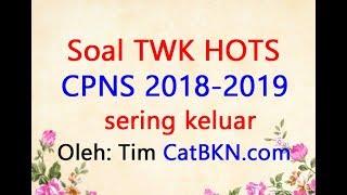 Soal TWK HOTS CPNS 2018 2019 Sering Muncul   Full Pembahasan dan Kunci Jawaban