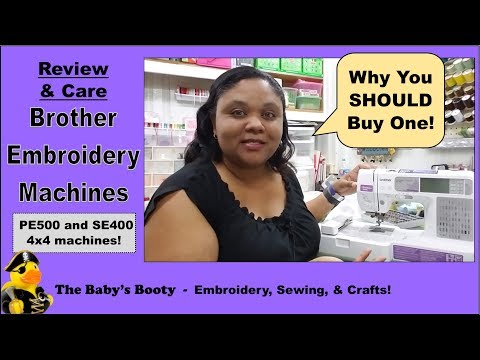 Brother PE500 and SE400 Embroidery Machine Review and Care by The Baby's Booty