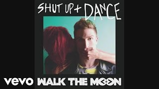 WALK THE MOON - Shut Up and Dance (Audio)