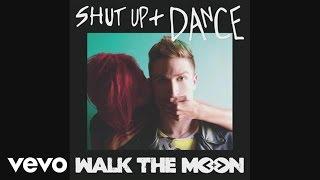 walk the moon   shut up and dance audio