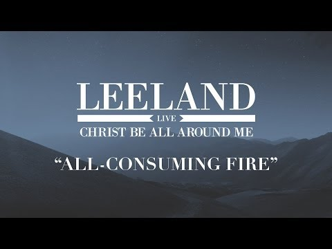 Leeland - All Consuming Fire