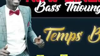 @BASS THIOUNGUE  - TEMPS BOY -  KON YESS KON LOLOU LA