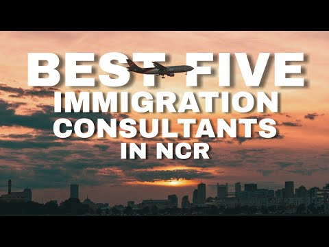 Top 5 Immigration Consultants In Delhi NCR