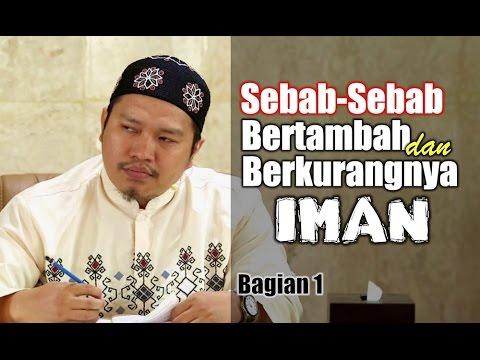 Sebab-Sebab Bertambah Dan Berkurangnya Iman # 1 - Ustadz Khairullah, Lc