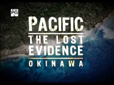 (2/5) Pacific Lost Evidence Okinawa World War II