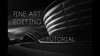 Fine Art Architectural Photography - EDITING TUTORIAL