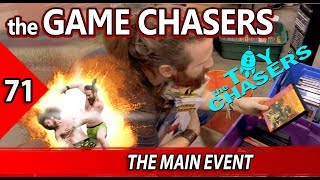 The Game Chasers Ep 71 - The Main Event