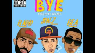 Jon Z - Bye ft. El Adio x Ele A (Audio)