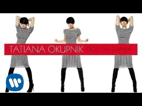Tatiana Okupnik - Oczy na zapałki (audio)