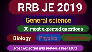 RRB JE 2019 GENERAL SCIENCE MCQs||Most expected general science 30 MCQs||