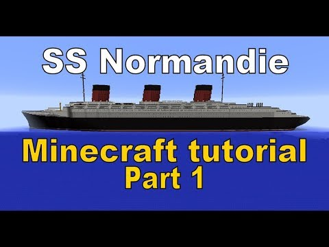 Minecraft! SS Normandie Tutorial Part 1