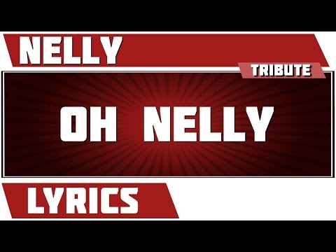 Nelly - Oh Nelly