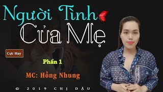 Truyện tâm lí xã hội cực hay - Người tình của mẹ P1 #mchongnhung