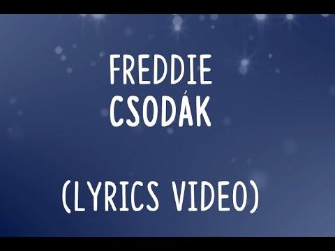 Freddie - Csodák Dalszöveg (lyrics)