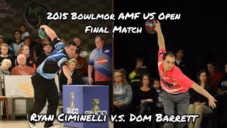 2015 Bowlmor AMF U.S. Open Final Match - Ciminelli V.S. Barrett